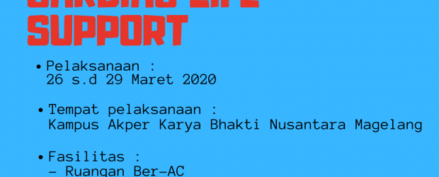 PELATIHAN BTCLS TAHUN 2020 – AKPER KARYA BHAKTI NUSANTARA MAGELANG (DITUNDA)